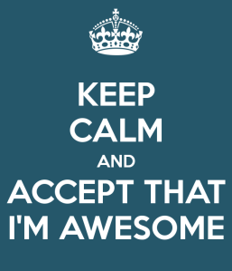 keepcalmimawesome