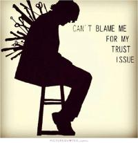 cant-blame-me-for-my-trust-issue-quote-1